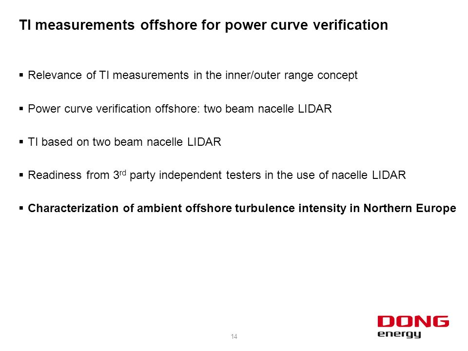 TI measurements offshore for power curve verification  Relevance of TI measurements in the inner/outer range concept  Power curve verification offsh