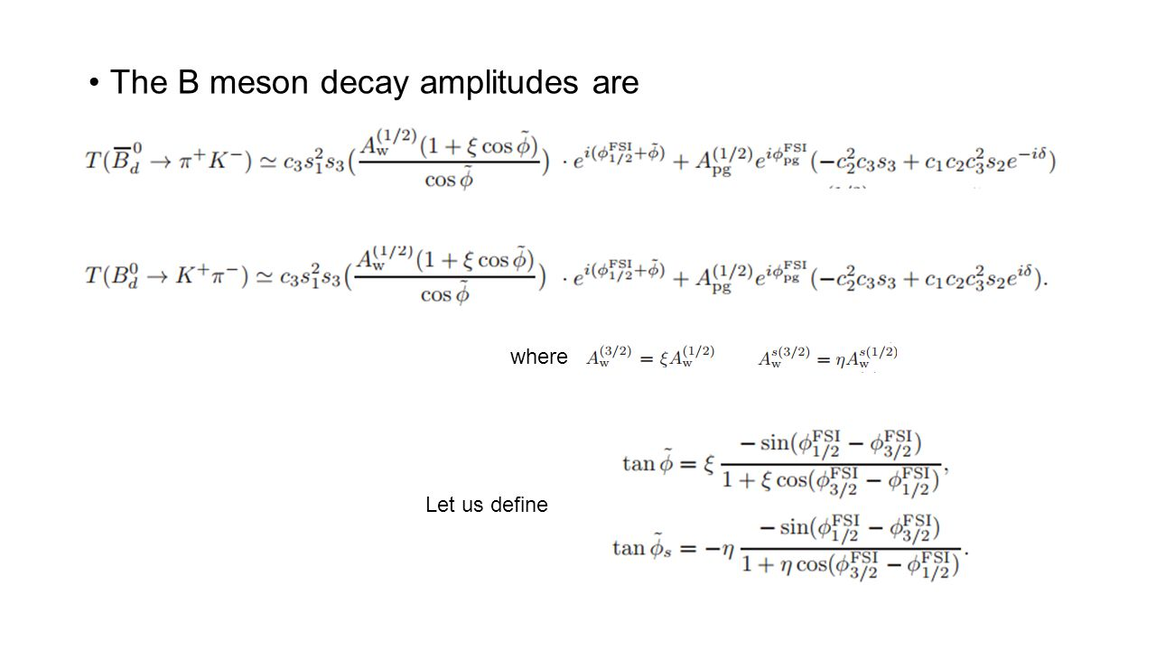 The B meson decay amplitudes are where Let us define