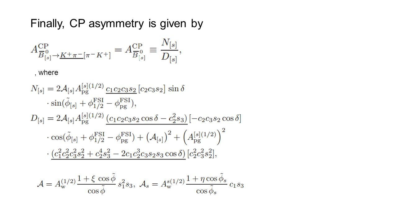 Finally, CP asymmetry is given by, where