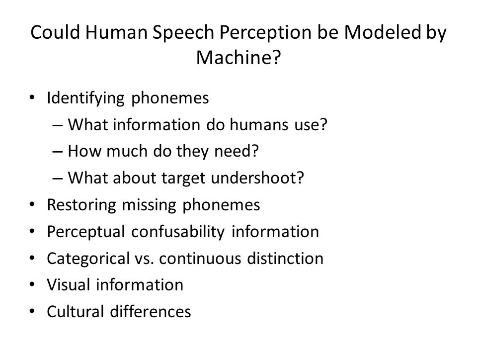 Could Human Speech Perception be Modeled by Machine.
