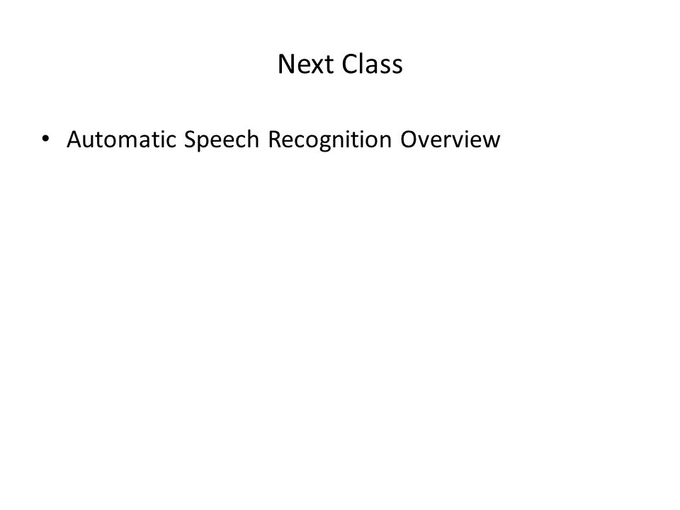 Next Class Automatic Speech Recognition Overview