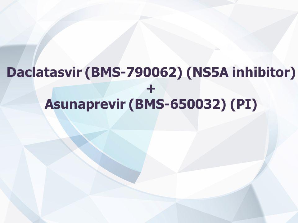 Daclatasvir (BMS-790062) (NS5A inhibitor) + Asunaprevir (BMS-650032) (PI)