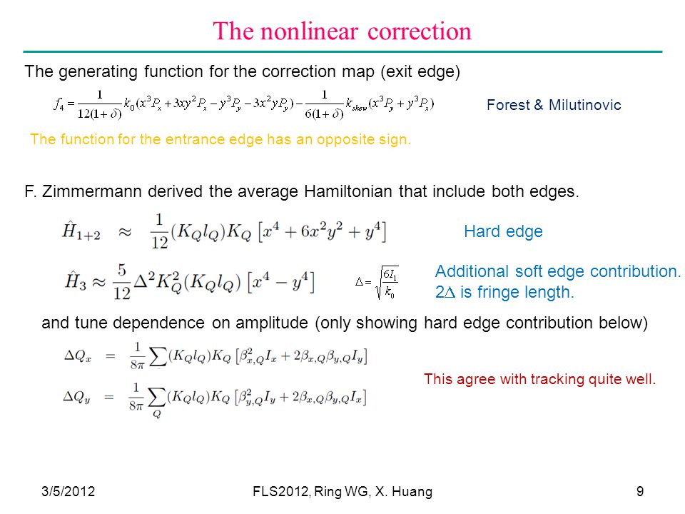 The nonlinear correction 3/5/20129 The generating function for the correction map (exit edge) The function for the entrance edge has an opposite sign.