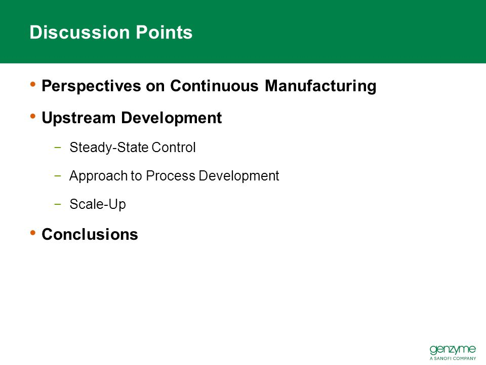 Perspectives on Continuous Manufacturing Upstream Development −Steady-State Control −Approach to Process Development −Scale-Up Conclusions Discussion