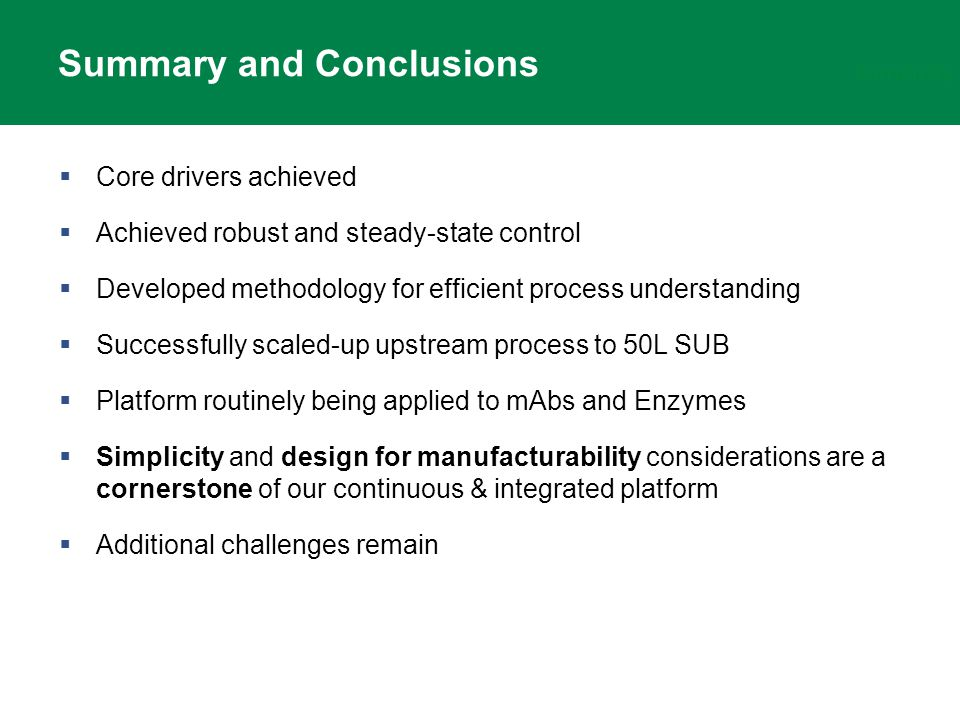 Summary and Conclusions  Core drivers achieved  Achieved robust and steady-state control  Developed methodology for efficient process understanding
