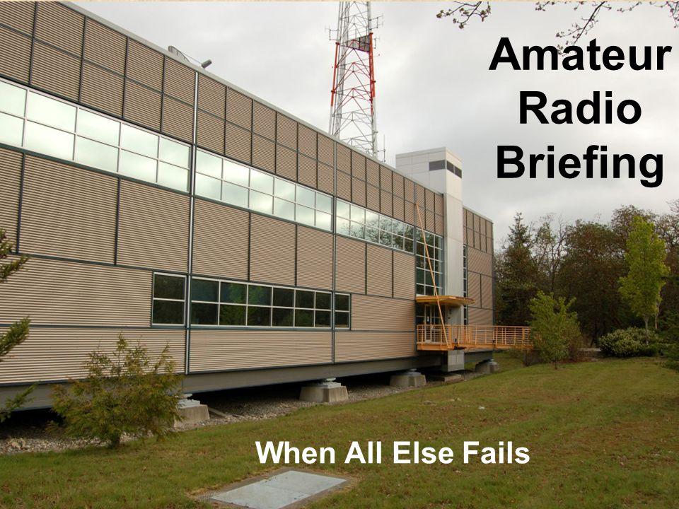 Amateur Radio Briefing When All Else Fails