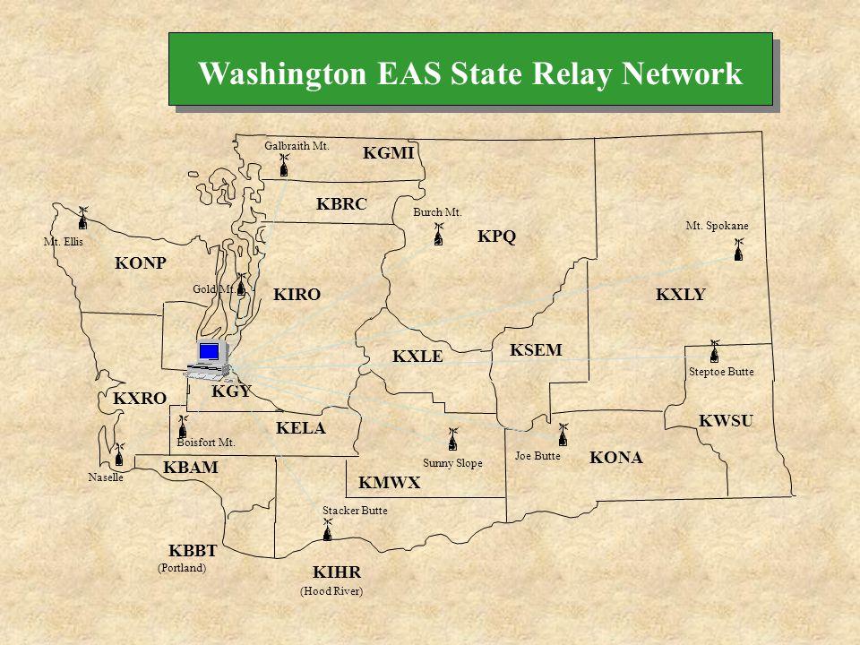 Washington EAS State Relay Network KGMI KBRC KIRO KGY KXRO KONP KBAM KBBT KIHR KMWX KXLE KPQ KSEM KONA KWSU KXLY (Hood River) (Portland) Galbraith Mt.
