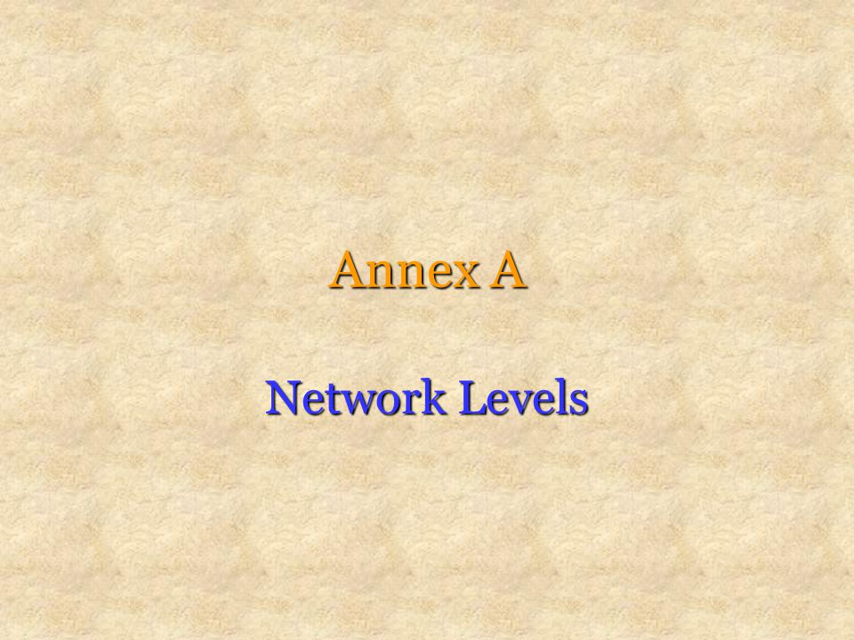 Annex A Network Levels