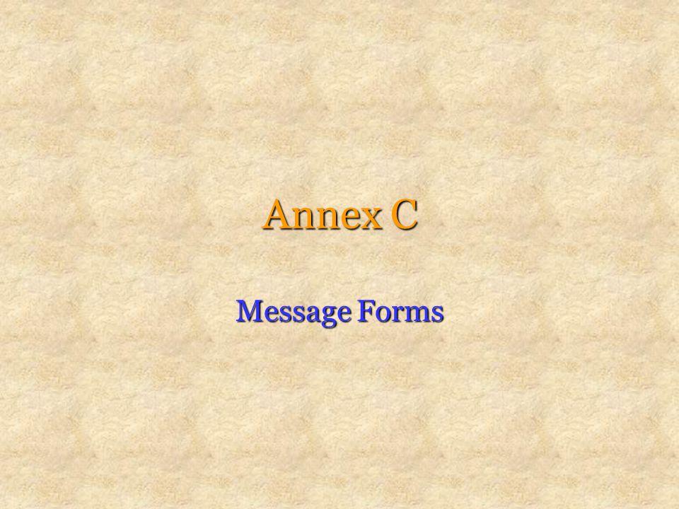Annex C Message Forms