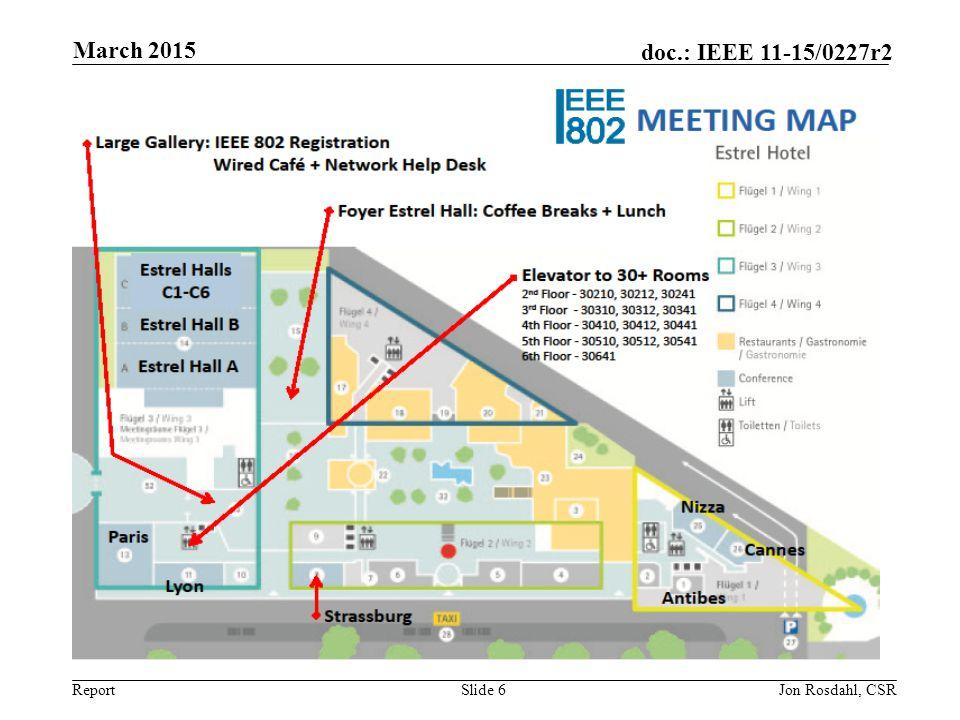 Report doc.: IEEE 11-15/0227r2 March 2015 Jon Rosdahl, CSRSlide 6