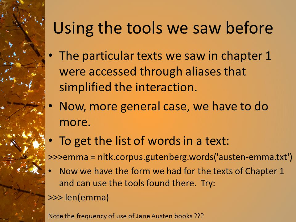 Using the tools we saw before The particular texts we saw in chapter 1 were accessed through aliases that simplified the interaction.