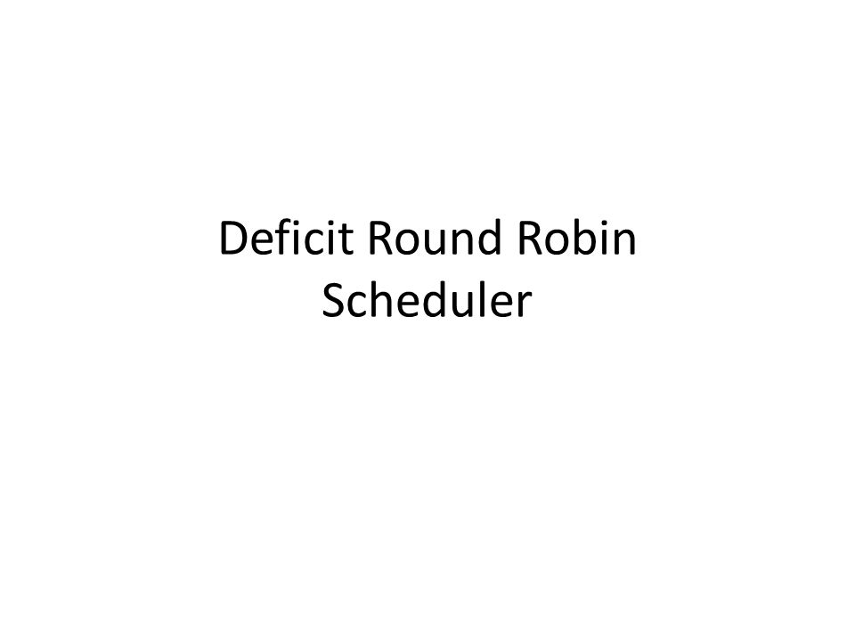 Deficit Round Robin Scheduler