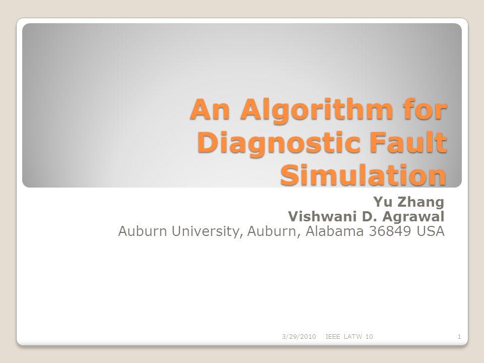 An Algorithm for Diagnostic Fault Simulation Yu Zhang Vishwani D.