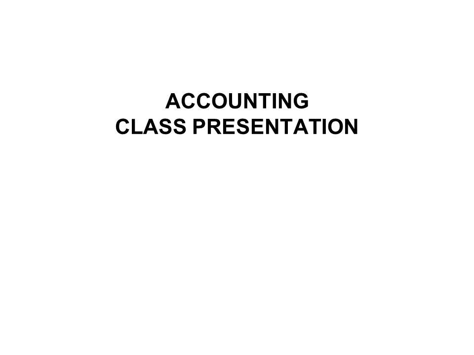 ACCOUNTING CLASS PRESENTATION