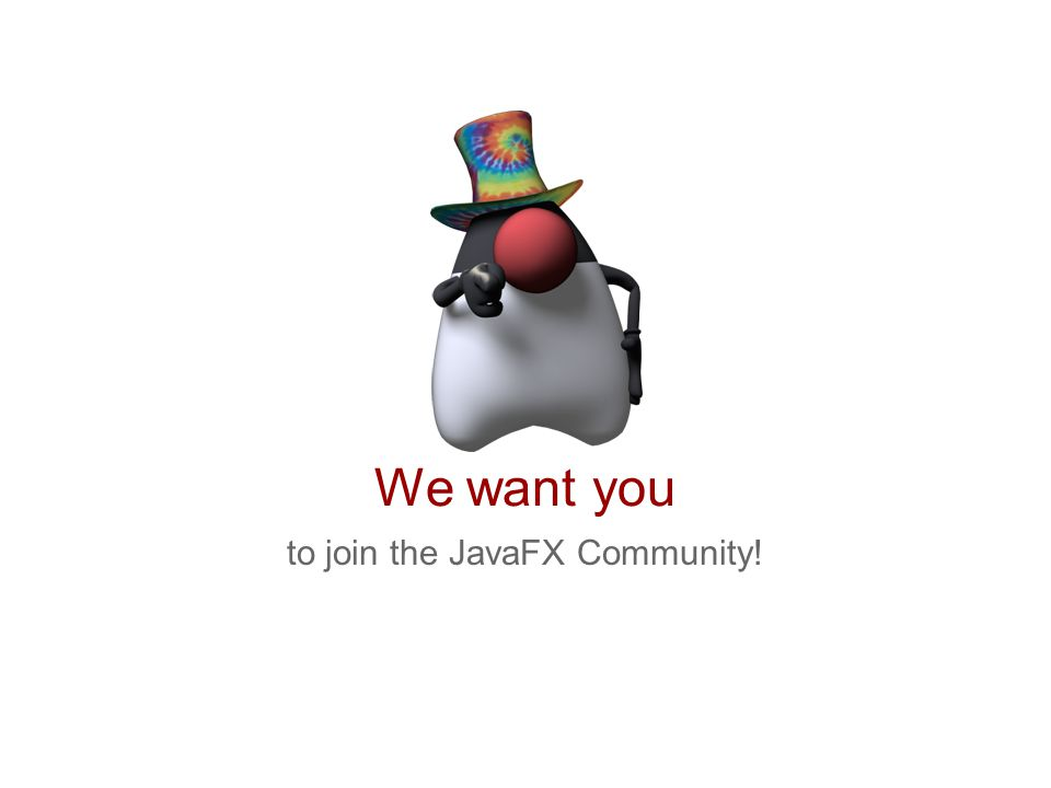 We want you to join the JavaFX Community!