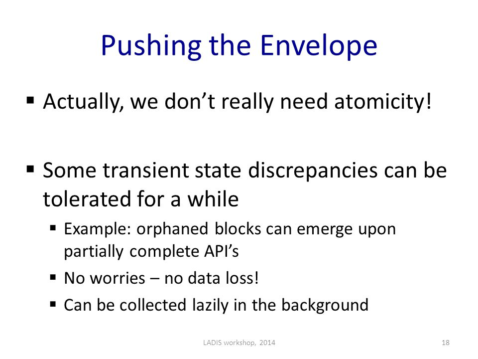 Pushing the Envelope  Actually, we don't really need atomicity.
