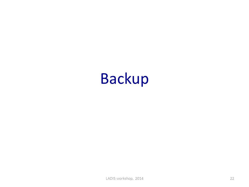 Backup LADIS workshop, 201422