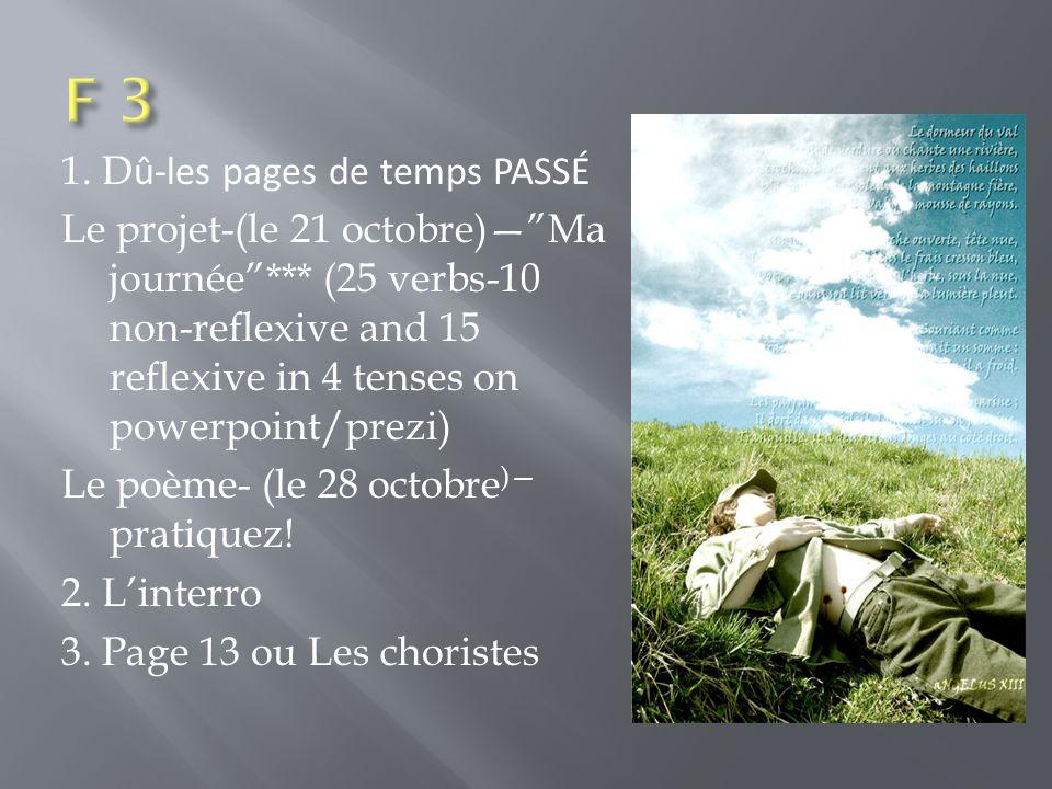 """1. D û-les pages de temps PASSÉ Le projet-(le 21 octobre)—""""Ma journée""""*** (25 verbs-10 non-reflexive and 15 reflexive in 4 tenses on powerpoint/prezi)"""