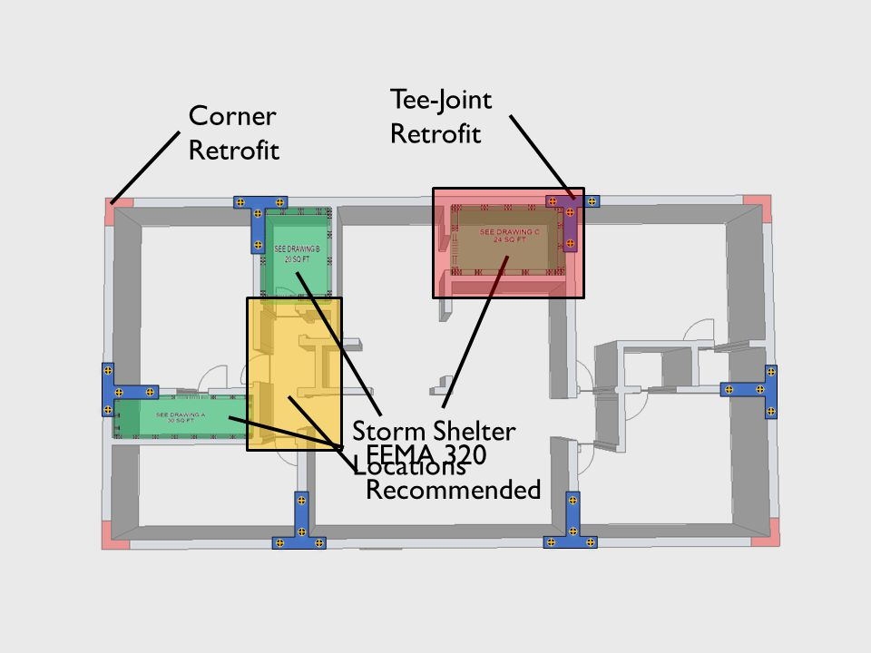 Corner Retrofit Tee-Joint Retrofit FEMA 320 Recommended Storm Shelter Locations
