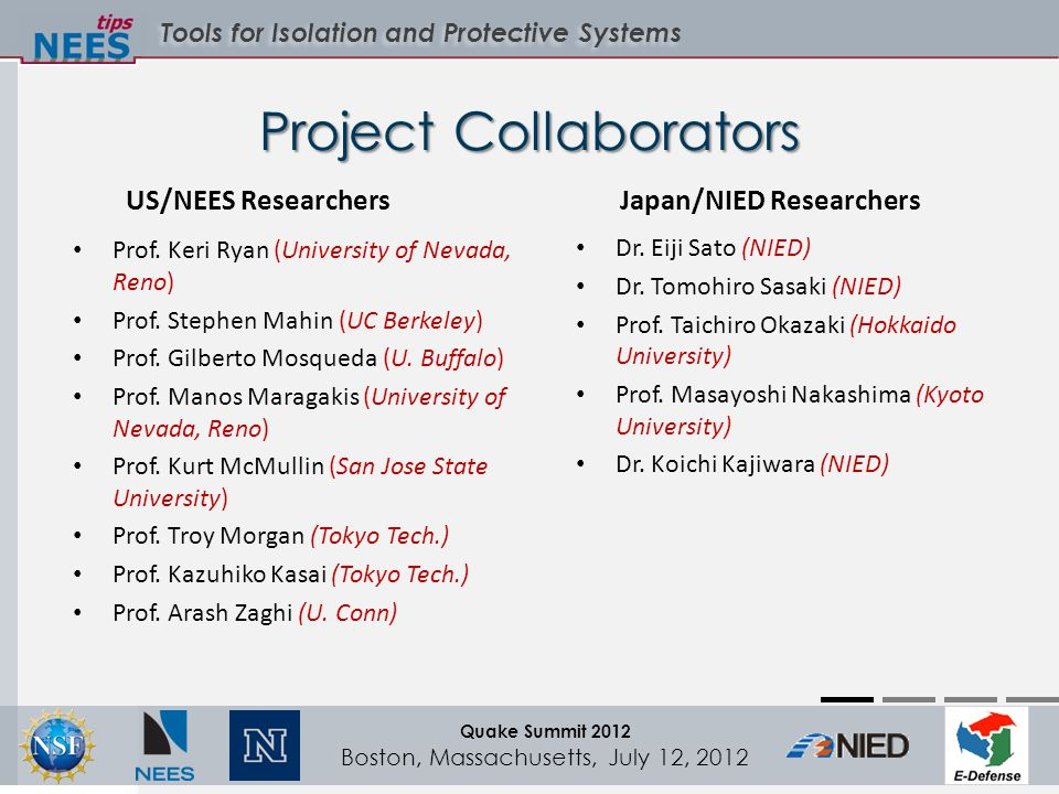 Tools for Isolation and Protective Systems Quake Summit 2012 Boston, Massachusetts, July 12, 2012 Project Collaborators Prof.