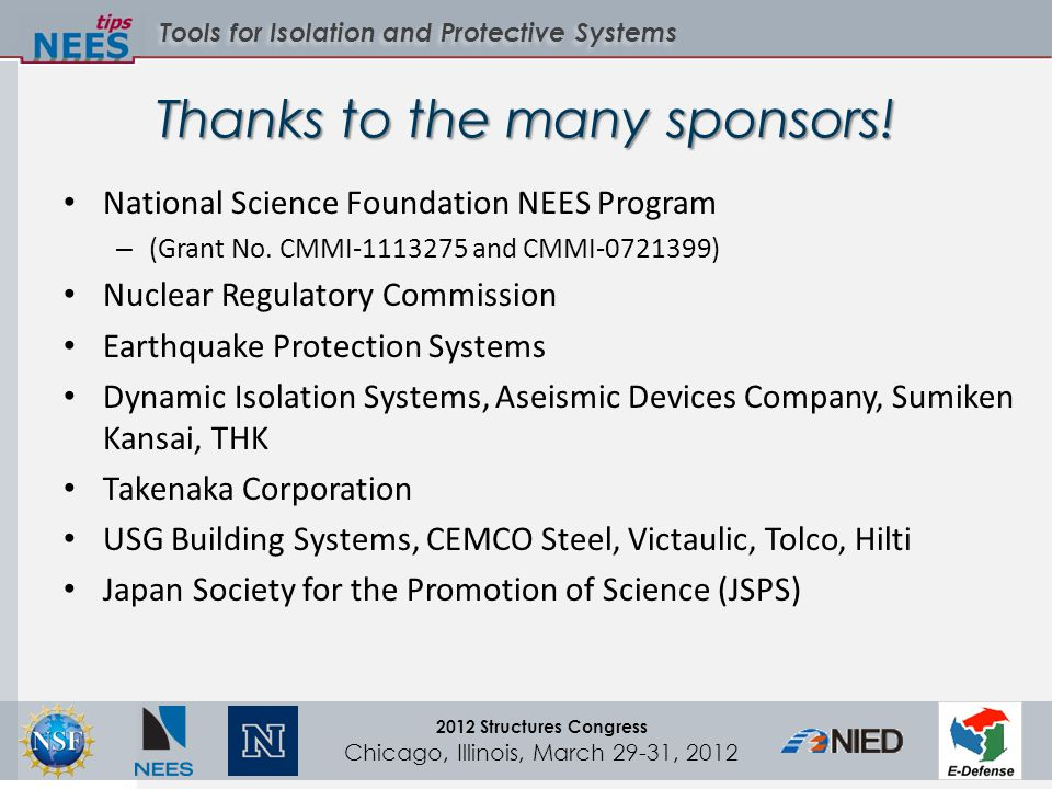 Tools for Isolation and Protective Systems 2012 Structures Congress Chicago, Illinois, March 29-31, 2012 Thanks to the many sponsors.