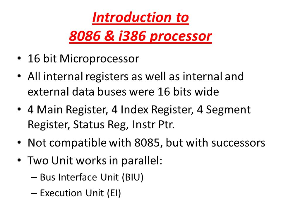 Introduction to 8086 & i386 processor 16 bit Microprocessor All internal registers as well as internal and external data buses were 16 bits wide 4 Mai