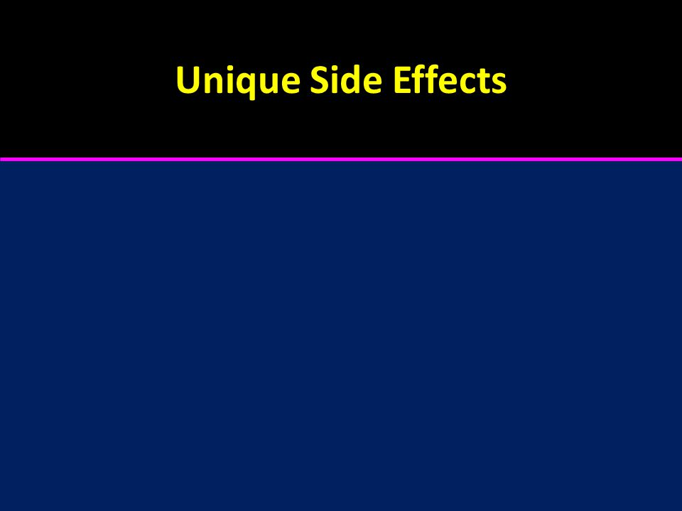 Unique Side Effects