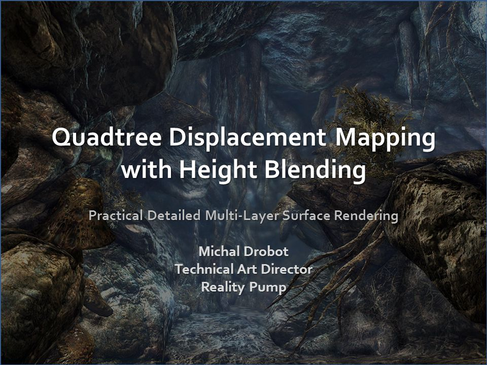 Outline Introduction Motivation Existing Solutions Quad tree Displacement Mapping Shadowing Surface Blending Conclusion