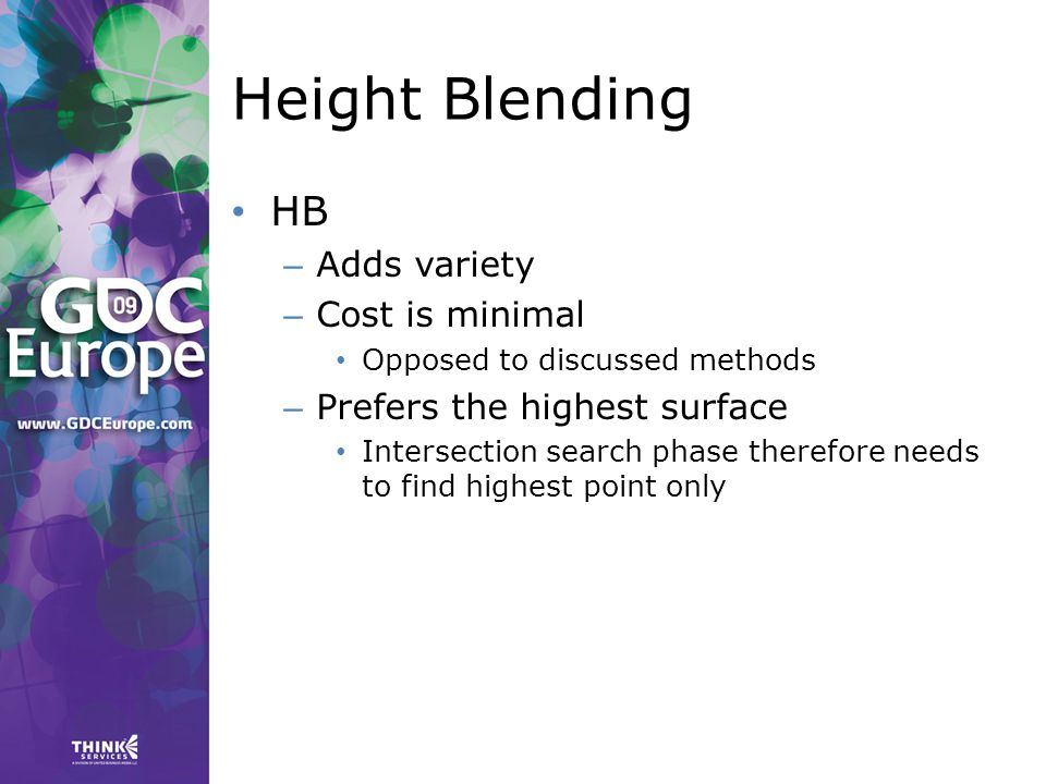 Height Blending HB – Adds variety – Cost is minimal Opposed to discussed methods – Prefers the highest surface Intersection search phase therefore needs to find highest point only