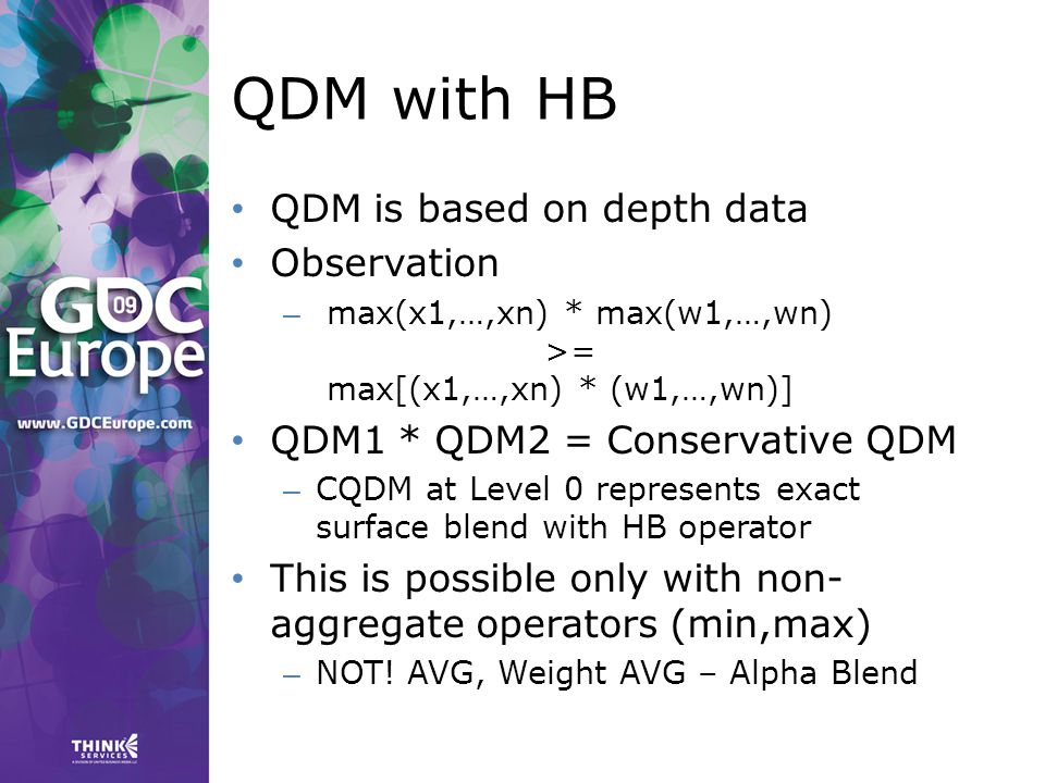 QDM with HB QDM is based on depth data Observation – max(x1,…,xn) * max(w1,…,wn) >= max[(x1,…,xn) * (w1,…,wn)] QDM1 * QDM2 = Conservative QDM – CQDM at Level 0 represents exact surface blend with HB operator This is possible only with non- aggregate operators (min,max) – NOT.