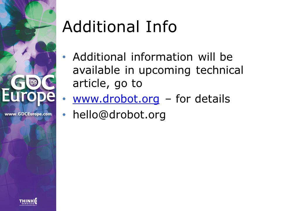 Additional Info Additional information will be available in upcoming technical article, go to www.drobot.org – for details www.drobot.org hello@drobot.org