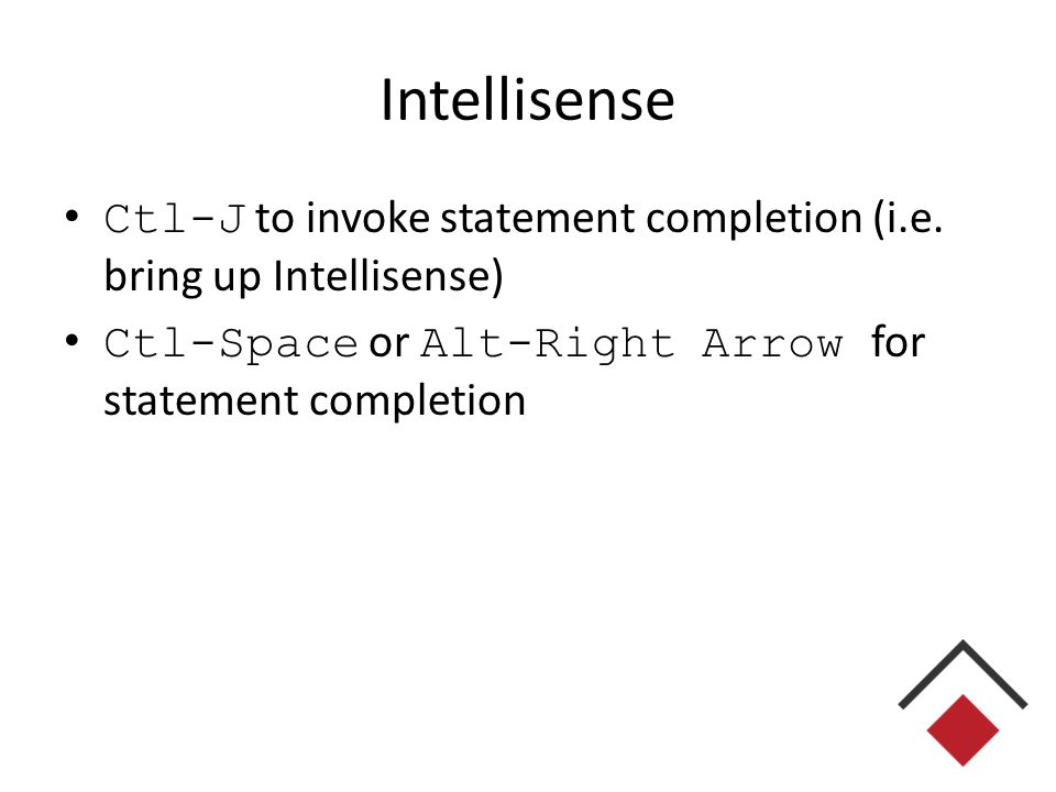 Intellisense Ctl-J to invoke statement completion (i.e.