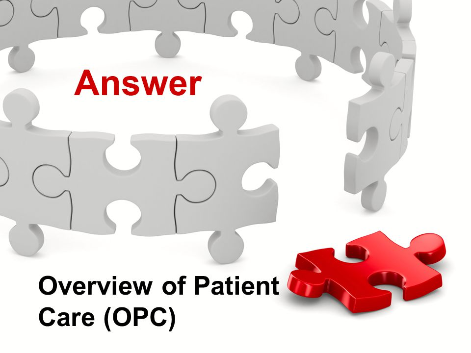 Actions Menu Knowledge Check Overview of Patient Care (OPC)