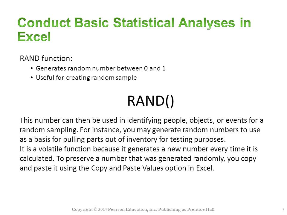 8 Conduct Basic Statistical Analyses in Excel Copyright © 2014 Pearson Education, Inc.