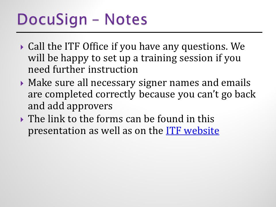  Call the ITF Office if you have any questions.