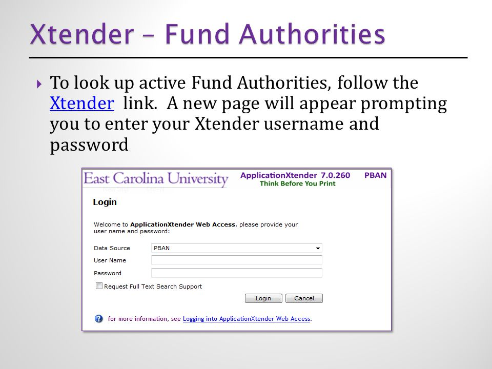  To look up active Fund Authorities, follow the Xtender link.
