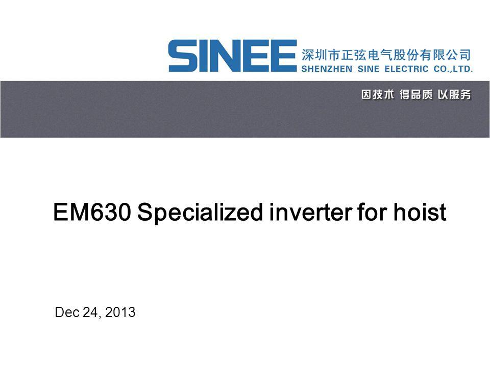 www.sinee.cn EM630 Specialized inverter for hoist Dec 24, 2013