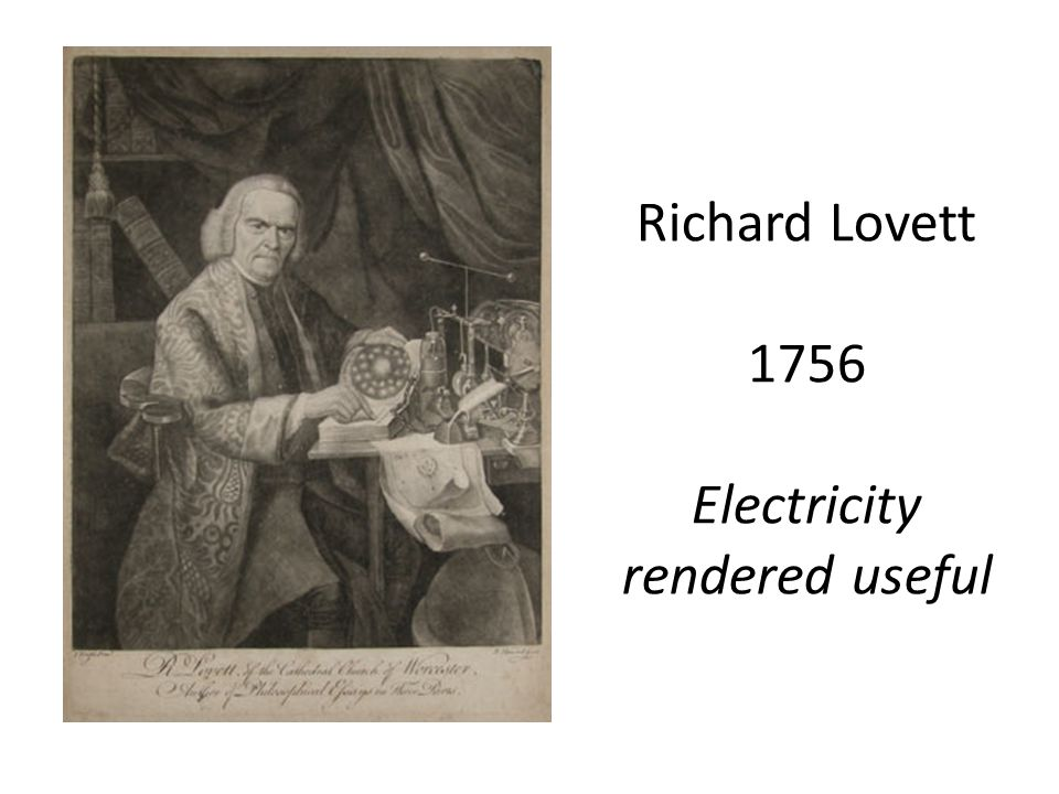Richard Lovett 1756 Electricity rendered useful