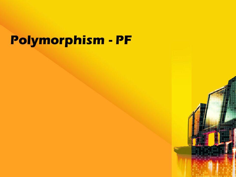 Polymorphism - PF