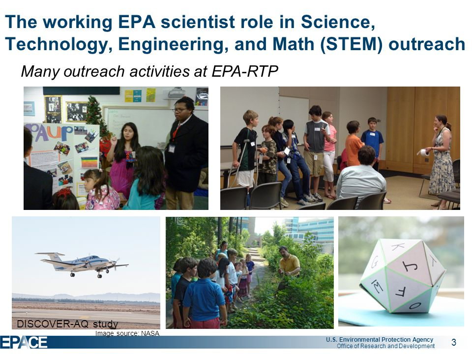3 U.S. Environmental Protection Agency Office of Research and Development The working EPA scientist role in Science, Technology, Engineering, and Math