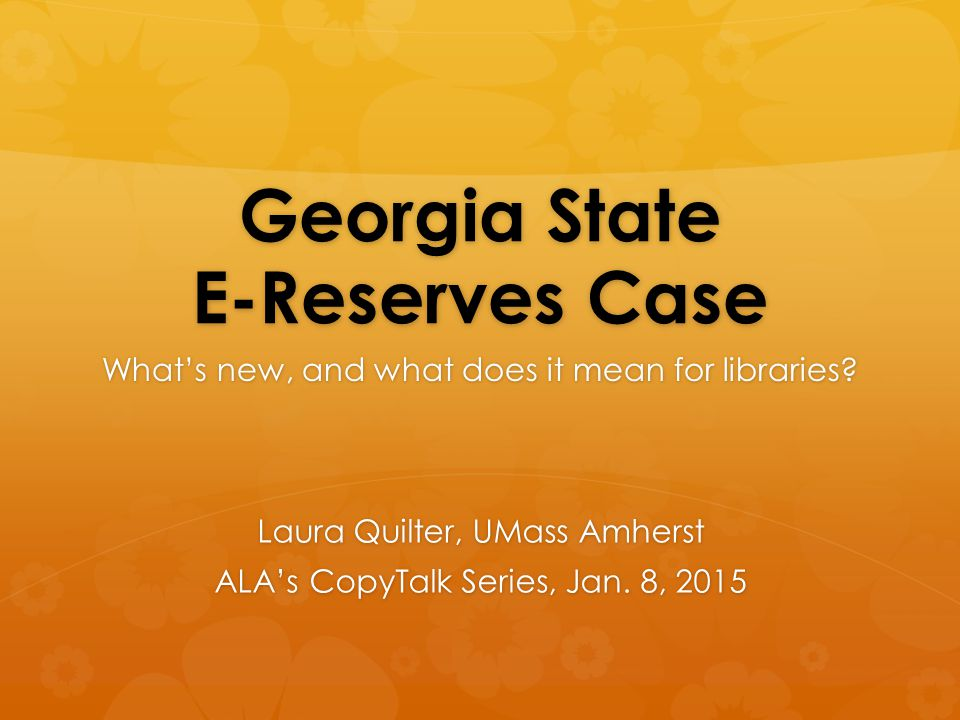 Georgia State E-Reserves Case What's new, and what does it mean for libraries.