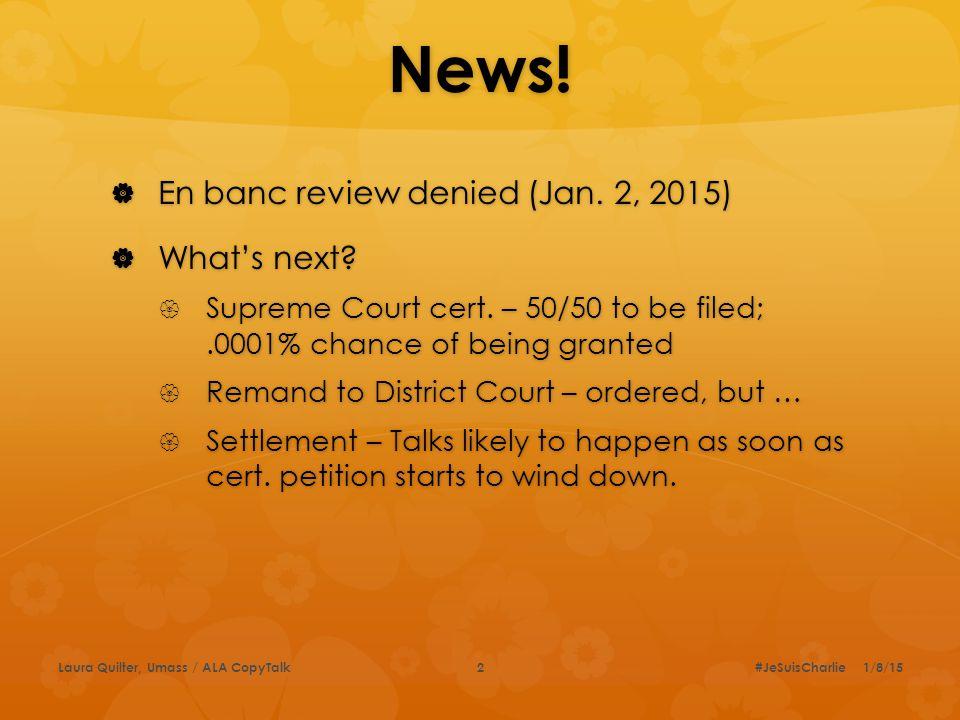 News.  En banc review denied (Jan. 2, 2015)  What's next.