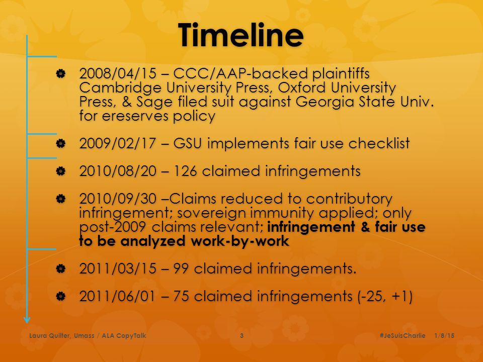 Timeline  2008/04/15 – CCC/AAP-backed plaintiffs Cambridge University Press, Oxford University Press, & Sage filed suit against Georgia State Univ.