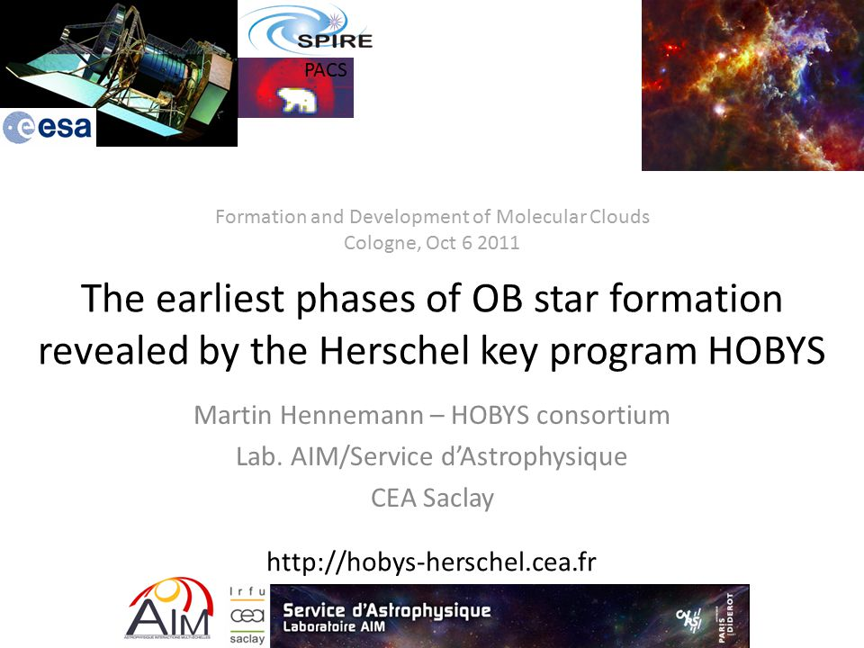The earliest phases of OB star formation revealed by the Herschel key program HOBYS Martin Hennemann – HOBYS consortium Lab.