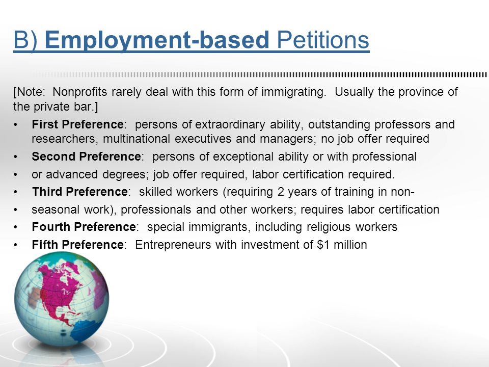B) Employment-based Petitions [Note: Nonprofits rarely deal with this form of immigrating.