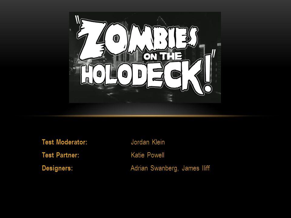 Test Moderator: Jordan Klein Test Partner: Katie Powell Designers: Adrian Swanberg, James Iliff