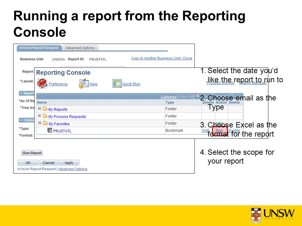 Running a report from the Reporting Console 1.Select the date you'd like the report to run to 2.Choose email as the Type 3.Choose Excel as the format