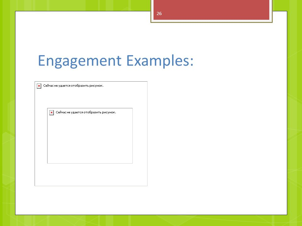 Engagement Examples: 26