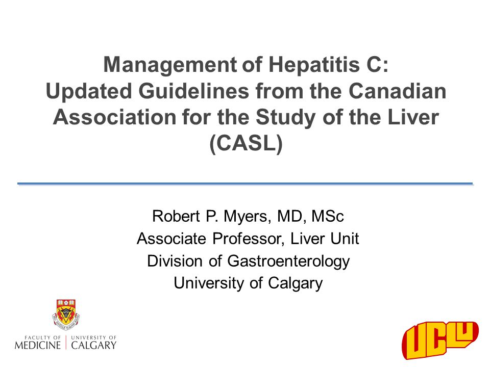 Objectives: HCV Management  Review updated CASL recommendations for management of HCV genotype 1*  Burden of HCV in Canada  Pre-treatment assessment  Triple therapy including boceprevir and telaprevir  Adverse effects  Drug-drug interactions  Antiviral resistance * Recommendations for non-1 genotypes are unchanged from the 2007 CASL HCV guidelines.