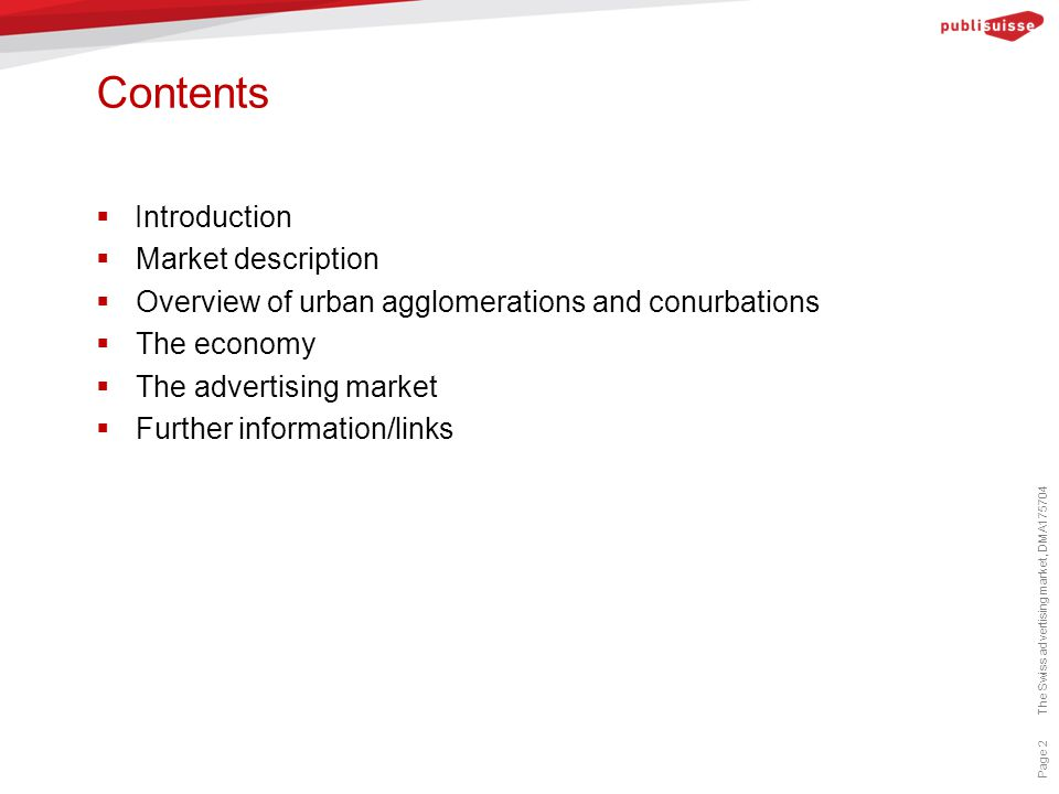Contents  Introduction  Market description  Overview of urban agglomerations and conurbations  The economy  The advertising market  Further information/links The Swiss advertising market, DMA175704 Page 2